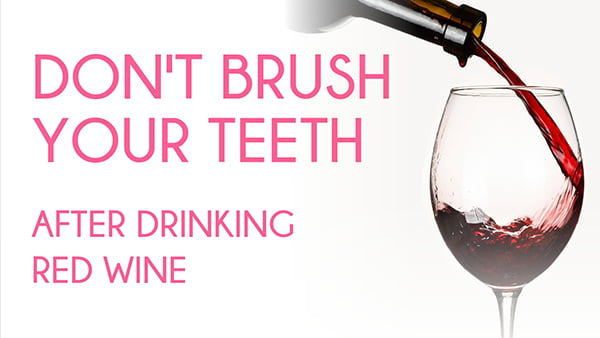Don't Brush Your Teeth After Red Wine – Here's Why!
